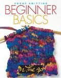 Vogue Knitting Beginner Basics On the Go!
