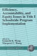 Efficiency, Accountability, and Equity Issues in Title 1 Schoolwide Program Implementation