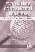 Evaluating Educational Reforms Scandinavian Perspectives