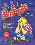 Custody Battle: A Workbook for Children