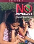 No Putdowns, Grades K-2: Creating a Healthy Learning Environment through Encouragement, Unde...