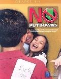 No Putdowns, Grades 3-5: Creating a Healthy Learning Environment through Encouragement, Unde...