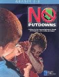 No Putdowns, Grades 6-8: Creating a Healthy Learning Environment through Encouragement, Unde...