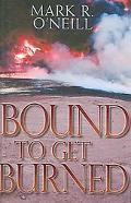 Bound to Get Burned