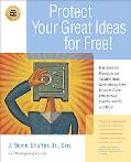 Protecting Your Great Ideas for Free! First Steps for Protecting the Valuable Ideas Generate...