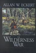 Wilderness War A Narrative