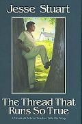Thread That Runs So True A Novel