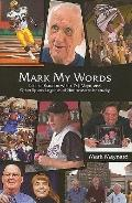 Mark My Words : Tales of Brandon Webb, O. J. Mayo, and Other Sports Legends of Northeastern ...