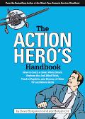 Action Hero's Handbook How to Catch a Great White Shark, Perform the Vulcan Nerve Pinch, Tra...