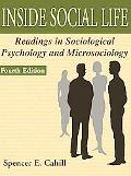 Inside Social Life Readings in Sociological Psychology and Microsociology