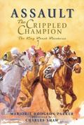 Assault The Crippled Champion, the King Ranch Racehorse