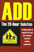 Add The 20-Hour Solution  Training Minds to Concentrate and Self-Regulate Naturally Without ...