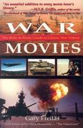 War Movies The Belle & Blade Guide to Classic War Videos