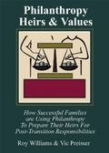 Philanthropy, Heirs & Values How Successful Families Are Using Philanthropy To Prepare Their...