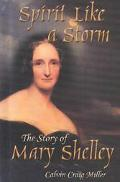 Spirit Like a Storm The Story of Mary Shelley