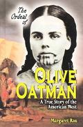 Ordeal of Olive Oatman A True Story of the American West