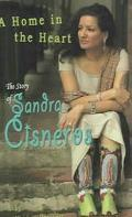 Home In The Heart The Story Of Sandra Cisneros