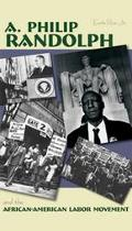 A. Philip Randolph And The African-American Labor Movement