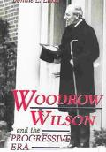 Woodrow Wilson And the Progressive Era