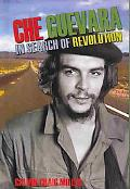 Che Guevara In Search of Revolution