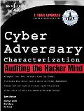 Cyber Adversary Characterization Auditing The Hacker Mind
