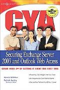 Cya Securing Exchange Server 2003 and Outlook Web Access