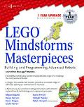 Lego Mindstorms Masterpieces Building and Programming Advanced Robots