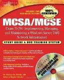MCSA/MCSE Exam 70-291 Study Guide and Training System: Implementing, Managing, and Maintaini...