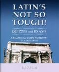 Latin's Not so Tough! - Level 6 Quizzes and Exams: A Classical Latin Worktext