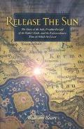 Release the Sun An Early History of the Bahai Faith