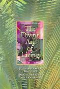 Divine Art of Living Selections from the Writings of Baha'u'llah, The bab, and Abdu'l-Baha