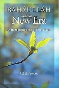 Baha'u'llah And the New Era An Introduction to the Baha'i Faith
