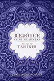 Rejoice in My Gladness: The Life of Tahirih