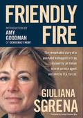 Friendly Fire The Remarkable Story of a Journalist Kidnapped in Iraq, Rescued by an Italian ...
