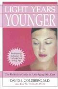 Light Years Younger The Definitive Guide to Anti-Aging Skin Care