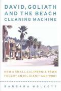 David, Goliath and the Beach-Cleaning Machine How a Small California Town Fought an Oil Gian...