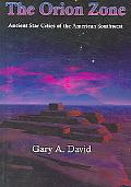 Orion Zone Ancient Star Cities of the American Southwest