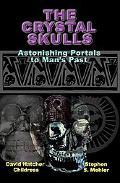 Crystal Skulls: Astonishing Portals to Man's Past