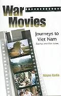 War Movies Journey's to Vietnam Scenes And Out-takes