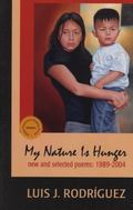 My Nature Is Hunger New & Selected Poems, 1989  2004