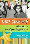 Kids Like Me Voices of the Immigrant Experience