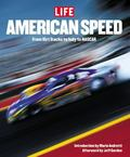 American Speed From Dirt Tracks to Indy to Nascar