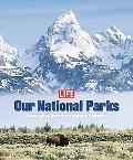 Our National Parks Celebrating Americas Natural Splendor