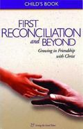 First Reconciliation and Beyond Child Book : Growing in Friendship with Christ