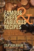 Famous Chefs and Fabulous Recipes : Lessons Learned at One of the Oldest Cooking Schools in ...