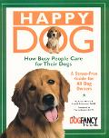 Happy Dog, How Busy People Care for Their Dogs A Stress-Free Guide for All Dog Owners