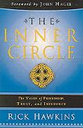Inner Circle The Value of Friendship, Trust, and Influence
