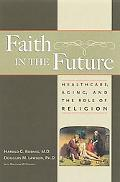 Faith in the Future Healthcare, Aging, and the Role of Religion
