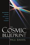 Cosmic Blueprint New Discoveries in Nature's Creative Ability to Order the Universe