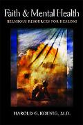 Faith And Mental Health Religious Resources for Healing
